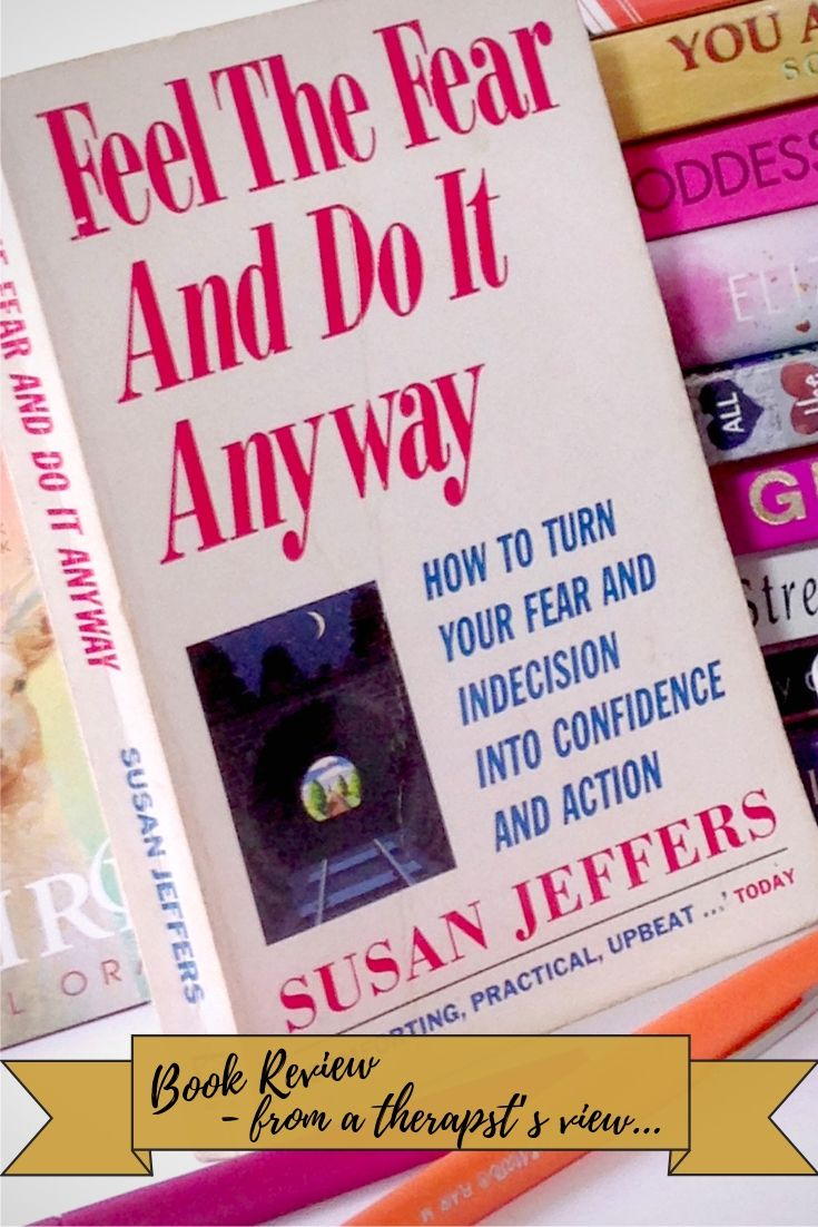 The book, Feel the Fear and Do It Anyway